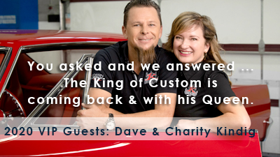 You asked and we answered. The King of Custom is coming back with his Queen. 2020 Adirondack Nationals VIP Dave and Charity Kindig